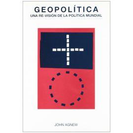 Geopolítica. Una Re-Visión de la Política Mundial