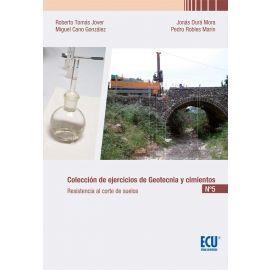 Colección de Ejercicios de Geotecnia y Cimientos Nº 5 Resistencia al Corte de Suelos