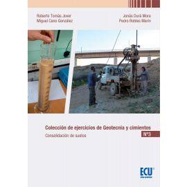 Colección de Ejercicios de Geotecnia y Cimientos Nº 3 Consolidación de Suelos
