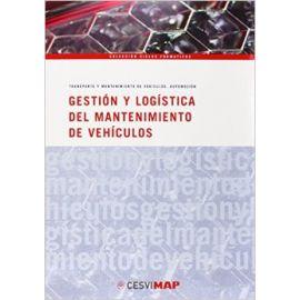 Gestión y Logística del Mantenimiento de Vehículos Transporte y Mantenimiento de Vehículos. Automoción