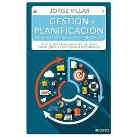 Gestión y planificación de redes sociales profesionales. Todo lo que debes saber para gestionar correctamente redes sociales corporativas