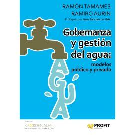 Gobernanza y gestión del agua: modelos público y privado