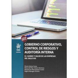 Gobierno Corporativo, Control de Riesgos y Auditoría Interna. El Cambio y Valor de las Empresas del Siglo XXI.