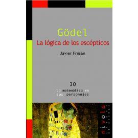 Godel. La Lógica de los Escépticos