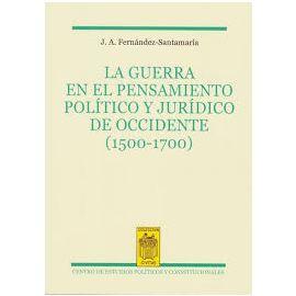 Guerra en el Pensamiento Político y Jurídico de Occidente (1500-1700)