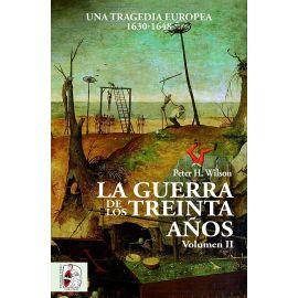 Guerra de los Treinta Años Volumen II. Una Tragedia Europea 1630-1648