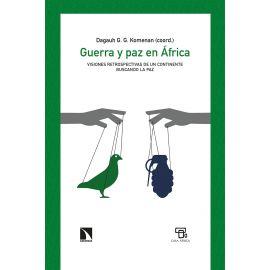 Guerra y Paz en Africa. Visiones retrospectivas de un continente buscando la paz
