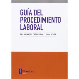 Guía del Procedimiento Laboral.                                                                      Formularios. Esquemas. Legislación