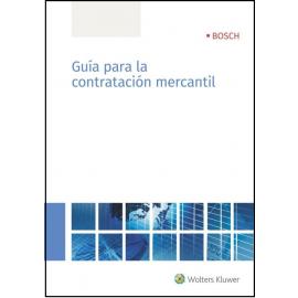 Guía para la Contratación Mercantil - Incluye Cupón Smarteca. Modelos de Contratos y Repercusiones Fiscales