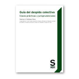 Guía del despido colectivo. Claves prácticas y jurisprudenciales
