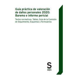Guía práctica de valoración de daños personales 2020: baremo e informe pericial