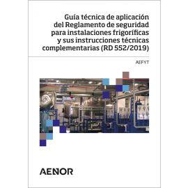 Guía técnica de aplicación del reglamento de seguridad para instalaciones frigoríficas y sus instrucciones técnicas complementarias (RD 552/2019)