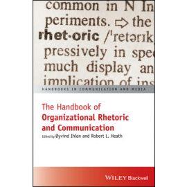 Handbook of Organizational Rhetoric and Communication