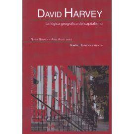 David Harvey. La Lógica geográfica del capitalismo