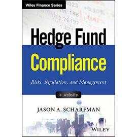 Hedge Fund Compliance Risks, Regulation, and Management