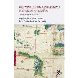 Historia de una diferencia Portugal y España. Ayer y hoy (1807- 2019)