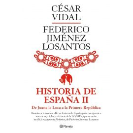 Historia de España II. De Juana la Loca a la Primera República.