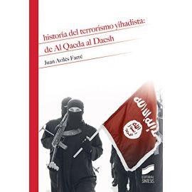 Historia del terrorismo yahadista: de Al Qaeda al Daesh