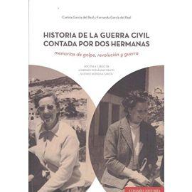 Historia de la Guerra Civil Contada por dos Hermanas Memorias de Golpe, Revolución y Guerra
