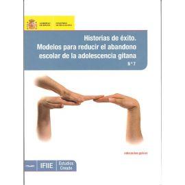 Historias de Exito. Modelos para Reducir el Abandono Escolar de la Adolescencia Gitana, nº 7