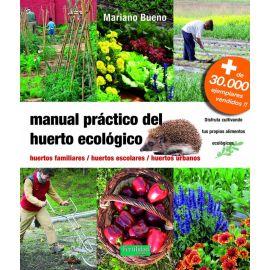 Manual práctico del huerto ecológico. Huertos familiares. Huertos escolares. Huertos urbanos