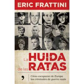Huida de las Ratas. Cómo Escaparon de Europa los Criminales de Guerra Nazis