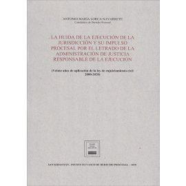 Huída de la ejecución de la jurisdicción y su impulso procesal por el letrado de la administración de justicia responsable de la ejecución. (Veinte años de aplicación de la ley de enjuiciamiento civil 2000-2020)