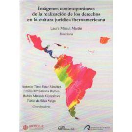 Imágenes contemporáneas de la realización de los derechos en la cultura jurídica iberoamericana.