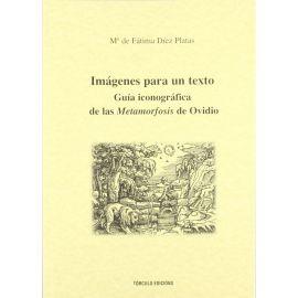 Imágenes para un Texto. Guía Iconográfica de las Metamorfosis de Ovidio
