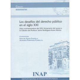 Desafíos del derecho público en el siglo XXI. Libro conmemorativo del XXV aniversario del acceso a la Cátedra del Profesor Jaime Rodriguez-Arana Muñoz