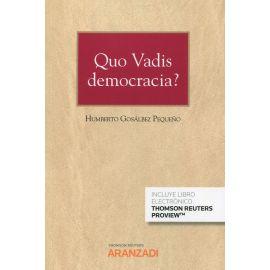 Quo Vadis democracia? Partidos, legisladores y gobernantes