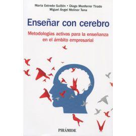 Enseñar con cerebro. Metodologías activas para la enseñanza en el ámbito empresarial