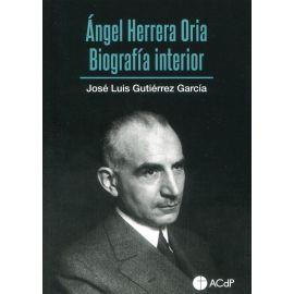 Ángel Herrera Oria. Biografía interior