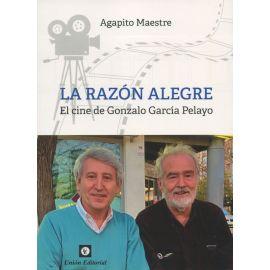 Razón alegre. El cine de Gonzalo García Pelayo