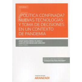 ¿Política confinada? Nuevas tecnologías y tomas de decisiones en un contexto  de pandemia