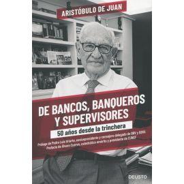 De bancos, banqueros y supervisores. 50 años desde la trinchera