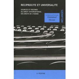 Reciprocite et Universalite Sources et regimes du droit internacional des droits de l´ homme