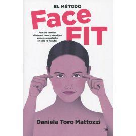 Método Face Fit. Alivia la tensión, elimina el dolor y consigue un rostro más bello en solo 10 minutos