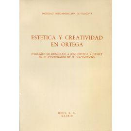 Estética y creatividad en Ortega. (Volumen homenaje a José Ortega y Gasset en el centenario de su nacimiento)