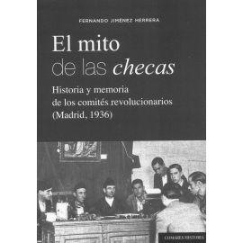 El mito de las checas. Historia y memoria de los comités revolucionarios (Madrid, 1936)