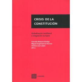 Crisis de la Constitución. Globalización neoliberal e  integración europea