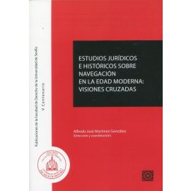 Estudios jurídicos e históricos sobre navegación en la edad moderna: Visiones cruzadas