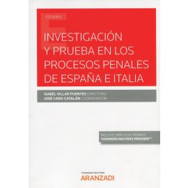 Investigación y prueba en los procesos penales de España e Italia