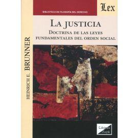 La Justicia. Doctrina de las leyes fundamentales del orden social