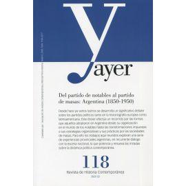 Revista Ayer Nº 118 (2020). Del partido de notables al partido de masas: Argentina (1850-1950)