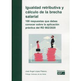Igualdad retributiva y cálculo de la brecha salarial. 100 respuestas que debes conocer sobre la aplicación práctica del RD 902/2020