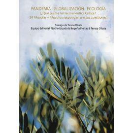 Pandemia Globalización Ecología. ¿ Qué piensa la hermenéutica crítica 34 Filósofas y Filósofos responden a estas cuestiones.