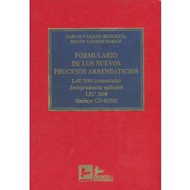 Formulario de los Nuevos Procesos Arrendaticios.Con CD-ROM LAU 9/94 (Comentada) Jurisprudencia aplicable LEC 2000.
