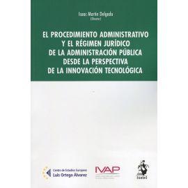 Procedimiento administrativo y el régimen jurídico de la administración pública desde la perspectiva de la innovación tecnológica