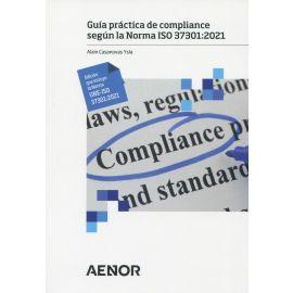 Guía práctica de compliance según la Norma ISO 37301: 2021 Edición que incluye la Norma UNE-ISO 37301: 2021